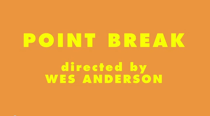 point break by wes anderson
