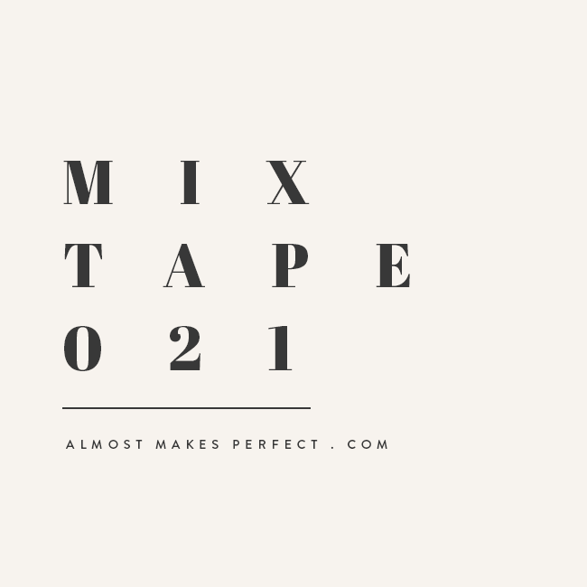 almost makes mixtape | vol 21